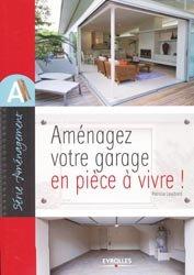 Aménagez votre garage en pièce à vivre !