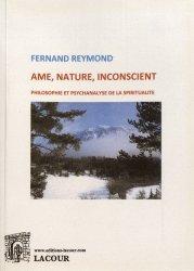 Ame, nature, inconscient. Philosophie et psychanalyse de la spiritualité