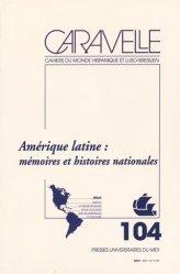 Amérique latine : mémoires et histoires nationales