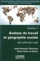 Analyse du travail et géographie sociale. Volume 1, Des outils pour agir