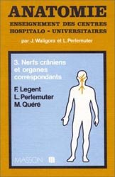 Anatomie Tome 3 Nerfs craniens et organes correspondants