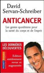 Anticancer. Les gestes quotidiens pour la santé du corps et de l'esprit