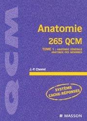 Anatomie 265 QCM Tome 1 : anatomie générale, anatomie des membres
