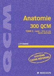 Anatomie 300 QCM Tome 2 : tronc, tête et cou, neuro-anatomie
