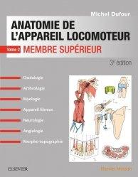 Anatomie de l'appareil locomoteur Tome 2 Membre supérieur