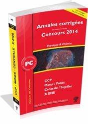 Annales corrigées des problèmes posés aux Concours 2014 - Physique chimie PC