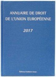 Annuaire de droit de l'Union européenne. Edition 2017