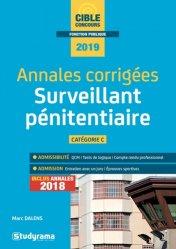 Annales corrigées surveillant pénitentiaire. Catégorie C, Edition 2019