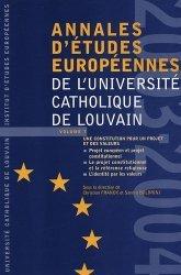 Annales d'études européennes de l'Université catholique de Louvain. Volume 7, Une constitution pour un projet et des valeurs, Edition 2003-2004