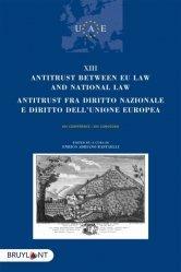 Antitrust Between EU Law and National Law. XIII Conference - Textes en anglais et en italien