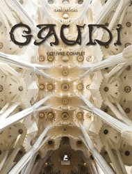 Antoni Gaudi, l'oeuvre complet 1852-1926