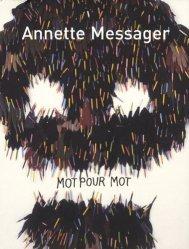 Annette Messager. Mot pour mot