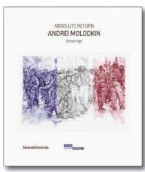 Andrei Molodkin. Absolute return, drawings, Exposition au Musée d'Art Moderne de Saint-Etienne Métropole du 10 décembre 2011 au 5 février 2012, Edition bilingue français-anglais