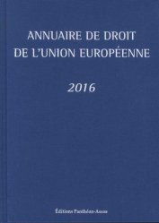 Annuaire de droit de l'Union européenne. Edition 2016