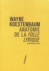 Anatomie de la Folle lyrique