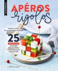 Apéros rigolos. 25 recettes joyeuses et colorées pour régaler vos invités