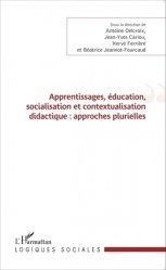 Apprentissages, éducation, socialisation et contextualisation didactique : approches plurielles