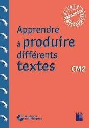 Apprendre à produire différents textes CM2