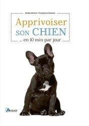 Apprivoiser son chien en 10 min par jour
