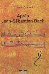 Après Jean Sébastien Bach