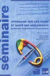 Approche par les pairs et santé des adolescents. Séminaire International Francophone, Besançon, France, 5-6-7 décembre 1994