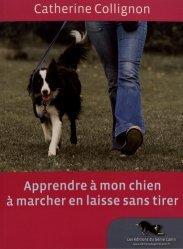 Apprendre à mon chien à marcher en laisse sans tirer. Avec 1 DVD