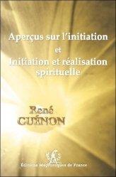 Aperçus sur l'initiation et Initiation et réalisation spirituelle