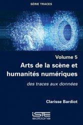 Arts de la scène et humanités numériques - Volume 5