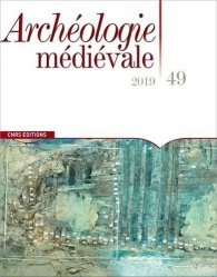 Archéologie médiévale N° 49/2019