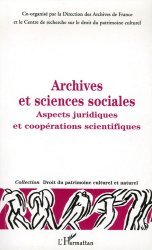 Archives et sciences sociales. Aspects juridiques et coopérations scientifiques