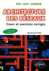Architecture des réseaux / cours et exercices corrigés : BTS, DUT, licence
