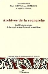 Archives de la recherche. Problèmes et enjeux de la construction du savoir scientifique