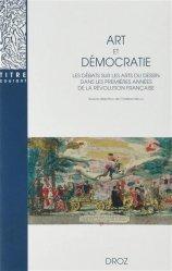 Art et démocratie. Les débats sur les arts du dessin dans les premières années de la Révolution française