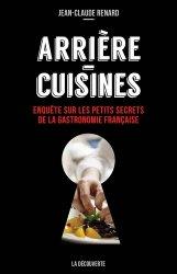 Arrière-cuisines. Enquête sur les petits secrets de la gastronomie française