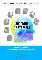 Arrêtons de stresser. Tests d'évaluation pour se mettre à l'écoute de son corps
