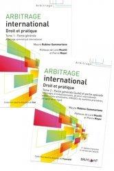 Arbitrage international - Droit et pratique. Pack en 2 volumes : Tome 1, Partie générale ; Tome 2, Partie générale (suite) et partie spéciale