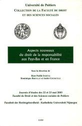 Aspects nouveaux du droit de la responsabilité aux Pays-Bas et en France. Edition bilingue français-anglais