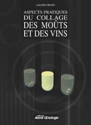 Aspects pratiques du collage des moûts et des vins