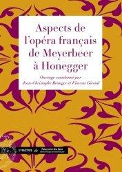 Aspects de l'opéra français de Meyerbeer à Honegger