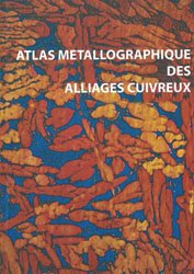 Atlas métallographique des alliages cuivreux