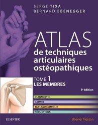 Atlas de techniques articulaires ostéopathiques Tome 1 Les membres