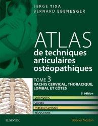 Atlas de techniques articulaires ostéopathiques Tome 3