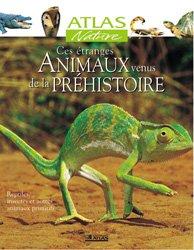 Atlas nature ces étranges animaux venus de la préhistoire