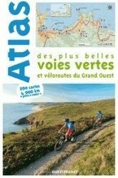Atlas des plus belles voies vertes et véloroutes du Grand Ouest
