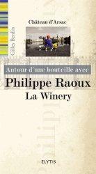 Autour d'une bouteille avec Philippe Raoux. La Winery
