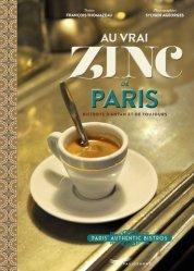 Au vrai zinc de Paris. Bistrots d'antan et de toujours, Edition bilingue français-anglais
