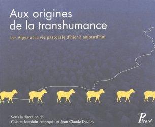 Aux origines de la transhumance Les Alpes et la vie pastorale d'hier à aujourd'hui