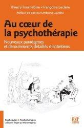 Au coeur de la psychothérapie : nouveaux paradigmes et déroulements détaillés d'entretiens