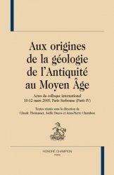 Aux origines de la géologie de l'Antiquité au Moyen Age