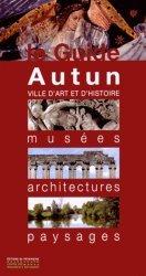 Autun. Musées, architectures, paysages
